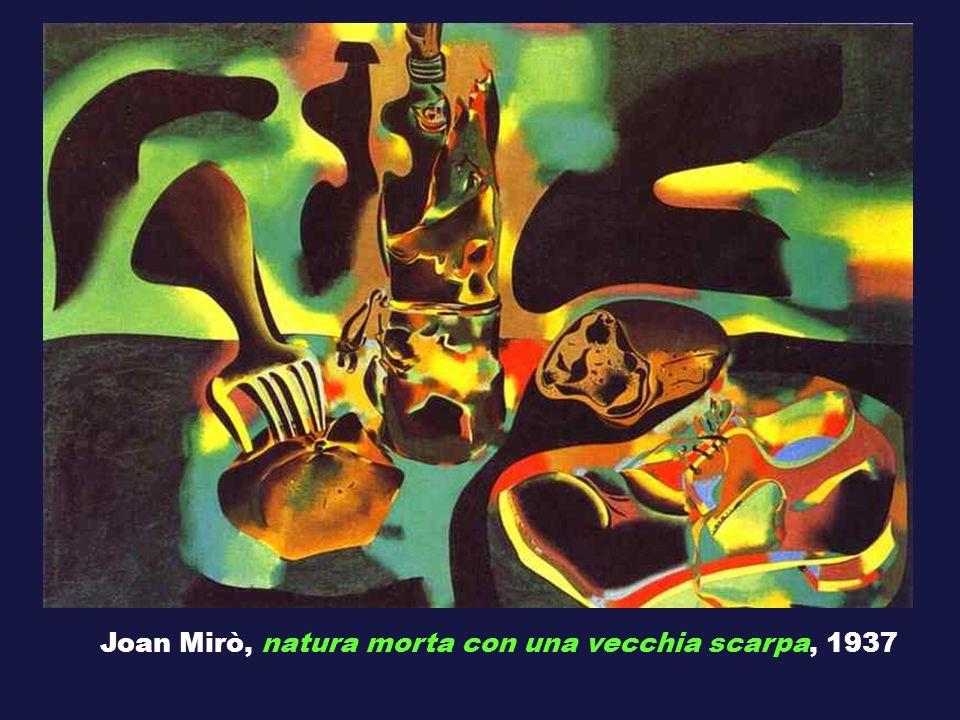 Joan Mirò, natura morta con una vecchia scarpa, 1937