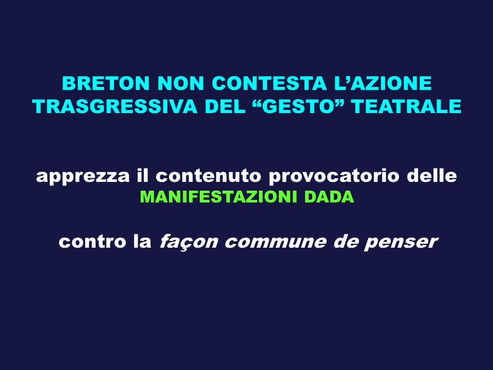 BRETON NON CONTESTA L'AZIONE TRASGRESSIVA DEL GESTO TEATRALE