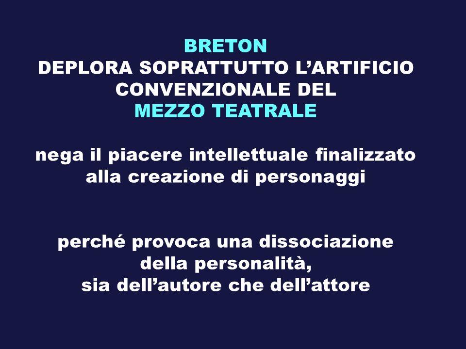 DEPLORA SOPRATTUTTO L'ARTIFICIO CONVENZIONALE DEL MEZZO TEATRALE