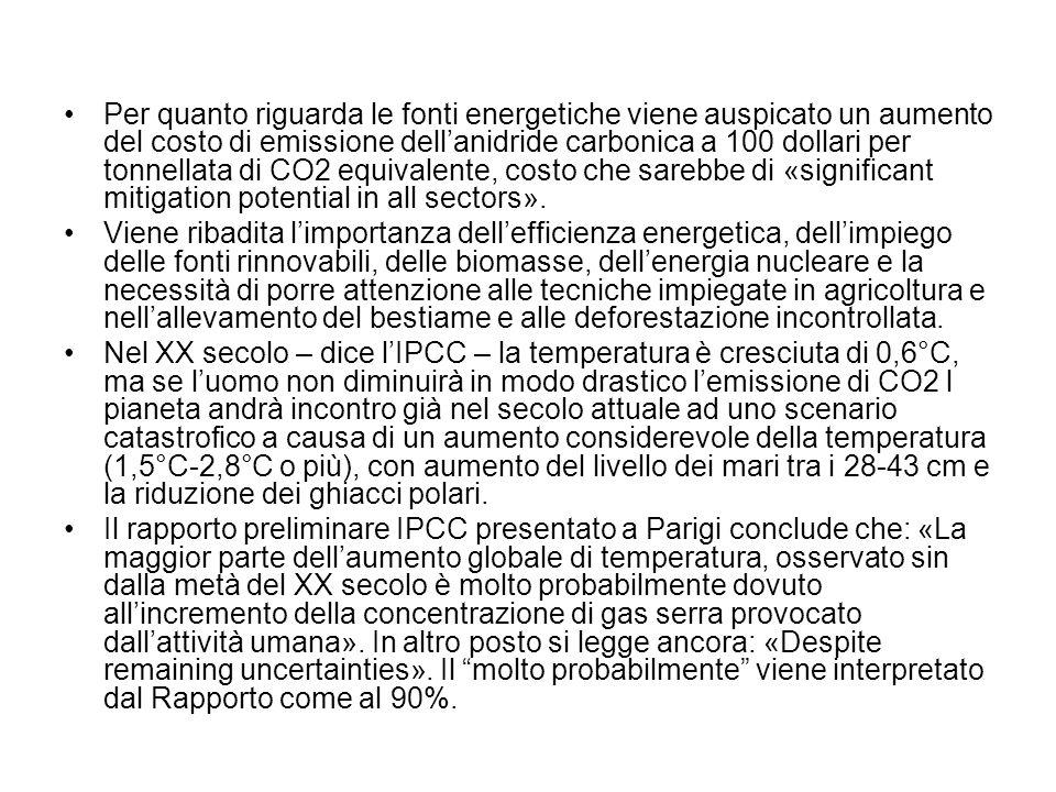 Per quanto riguarda le fonti energetiche viene auspicato un aumento del costo di emissione dell'anidride carbonica a 100 dollari per tonnellata di CO2 equivalente, costo che sarebbe di «significant mitigation potential in all sectors».