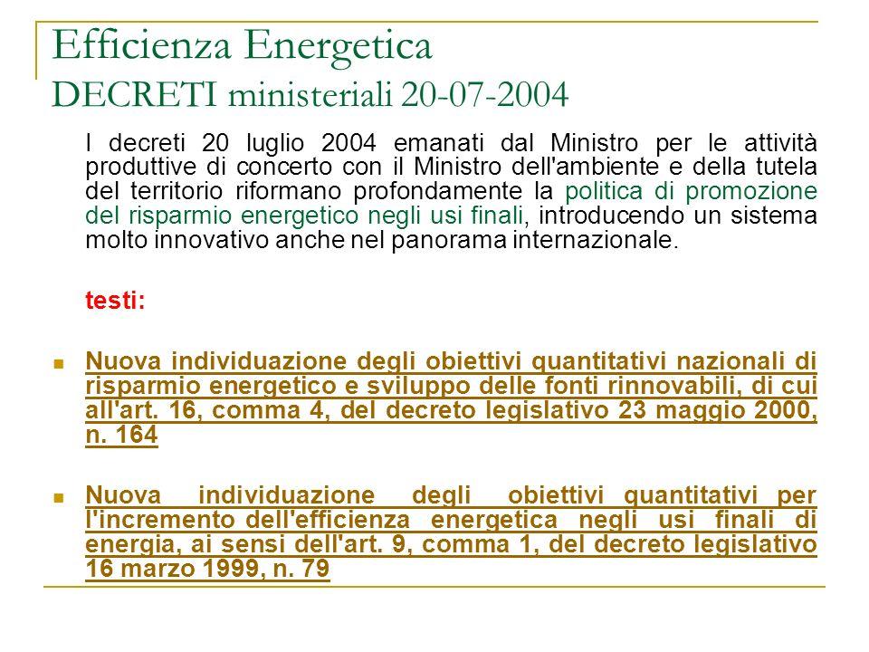 Efficienza Energetica DECRETI ministeriali 20-07-2004