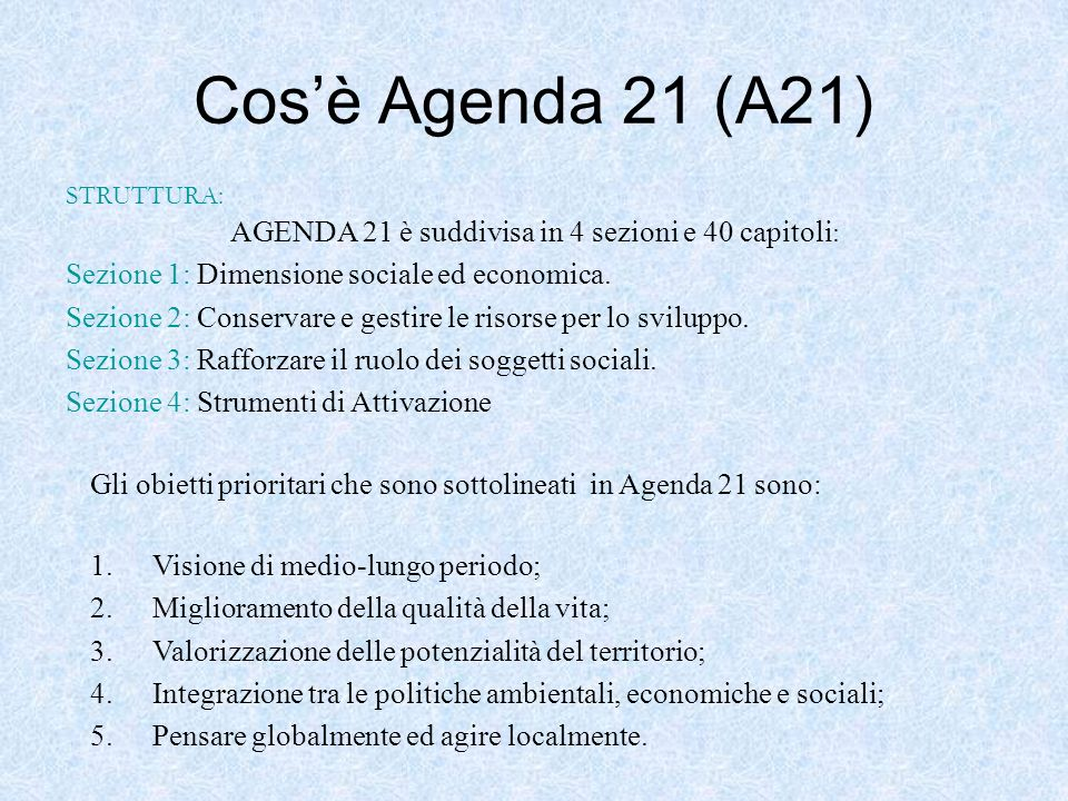 AGENDA 21 è suddivisa in 4 sezioni e 40 capitoli: