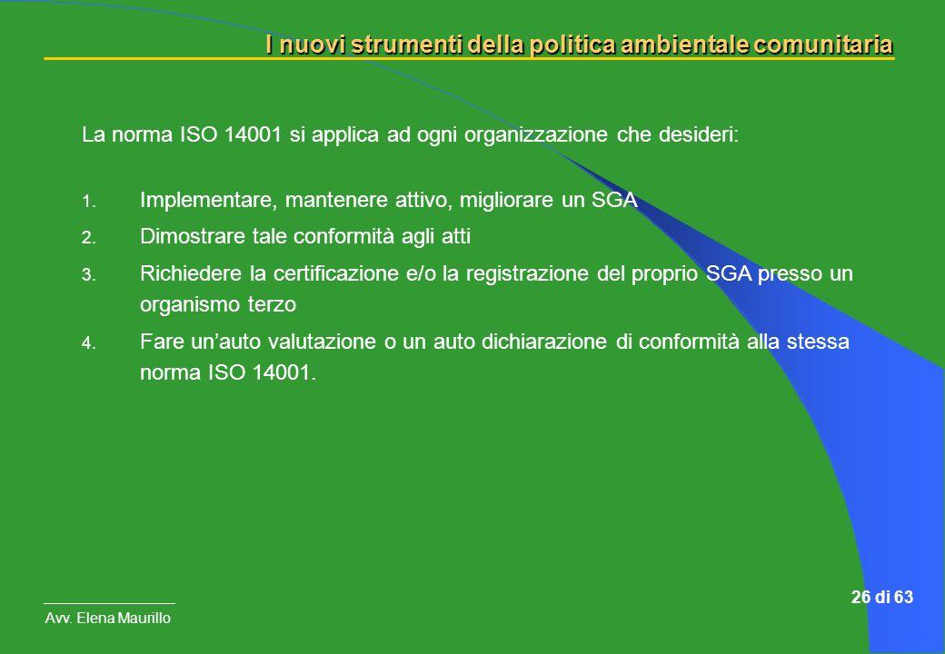 La norma ISO 14001 si applica ad ogni organizzazione che desideri: