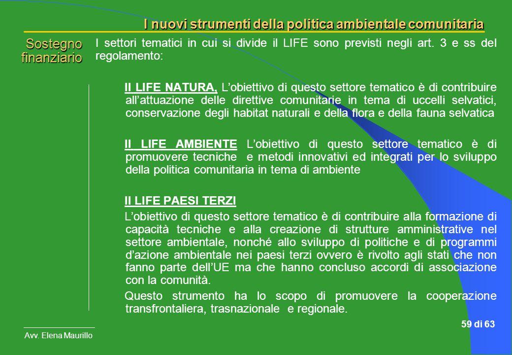 Sostegno finanziario I settori tematici in cui si divide il LIFE sono previsti negli art. 3 e ss del regolamento: