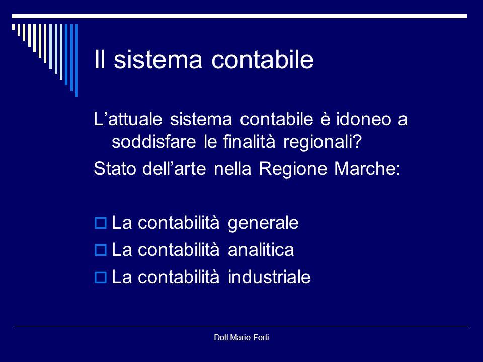Il sistema contabile L'attuale sistema contabile è idoneo a soddisfare le finalità regionali Stato dell'arte nella Regione Marche: