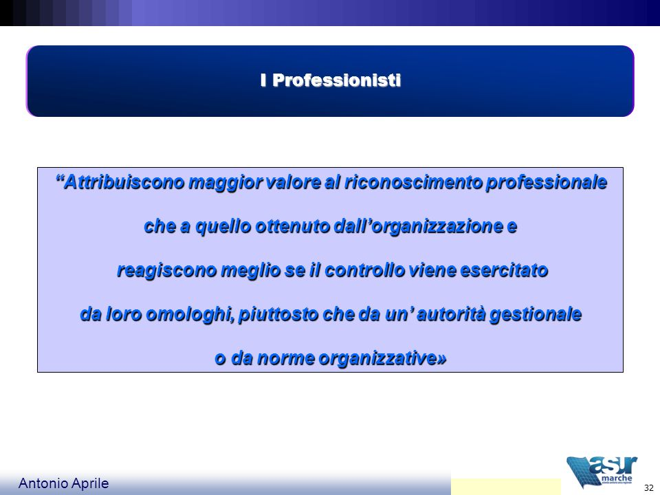 Attribuiscono maggior valore al riconoscimento professionale