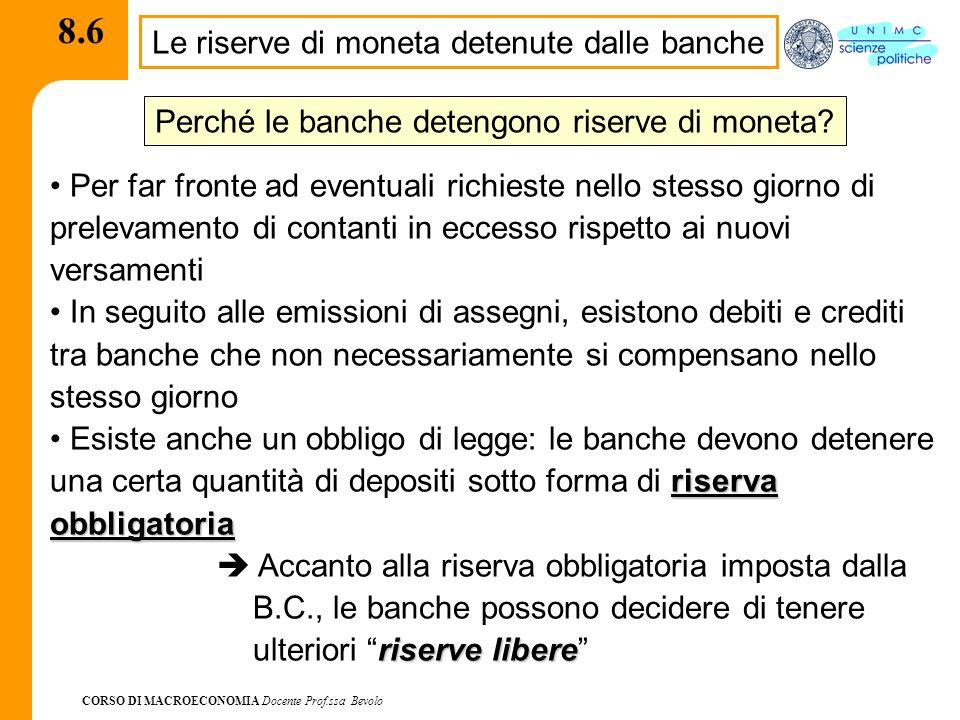 8.6 Le riserve di moneta detenute dalle banche