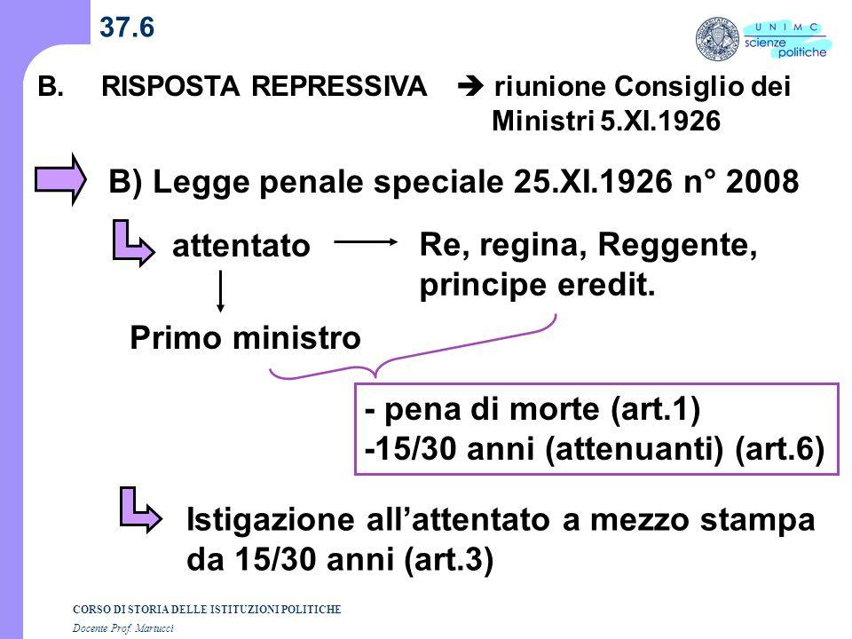 B) Legge penale speciale 25.XI.1926 n° 2008