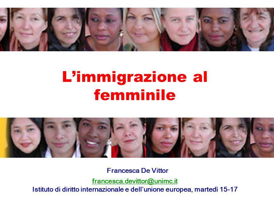 L'immigrazione al femminile Francesca De Vittor francesca