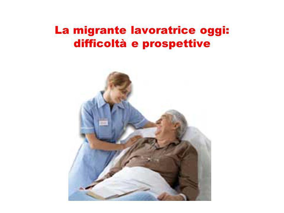 La migrante lavoratrice oggi: difficoltà e prospettive