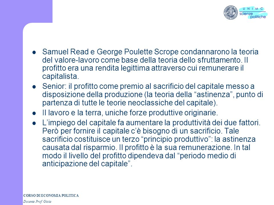 Samuel Read e George Poulette Scrope condannarono la teoria del valore-lavoro come base della teoria dello sfruttamento. Il profitto era una rendita legittima attraverso cui remunerare il capitalista.