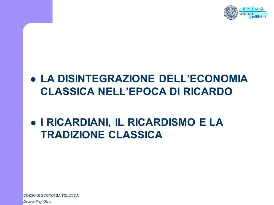 LA DISINTEGRAZIONE DELL'ECONOMIA CLASSICA NELL'EPOCA DI RICARDO