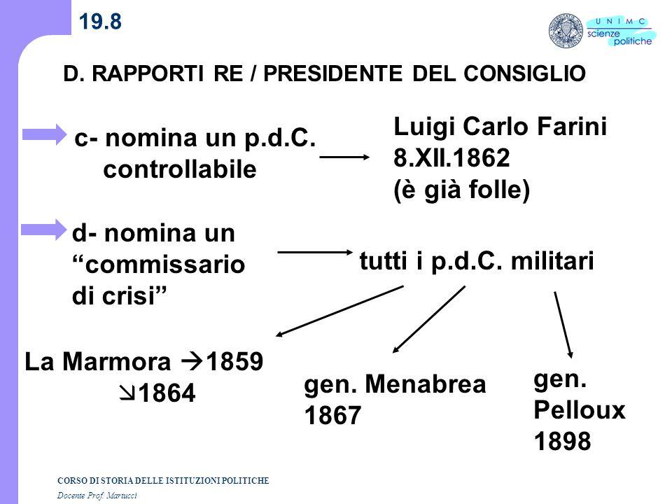 Luigi Carlo Farini 8.XII.1862 (è già folle) c- nomina un p.d.C.