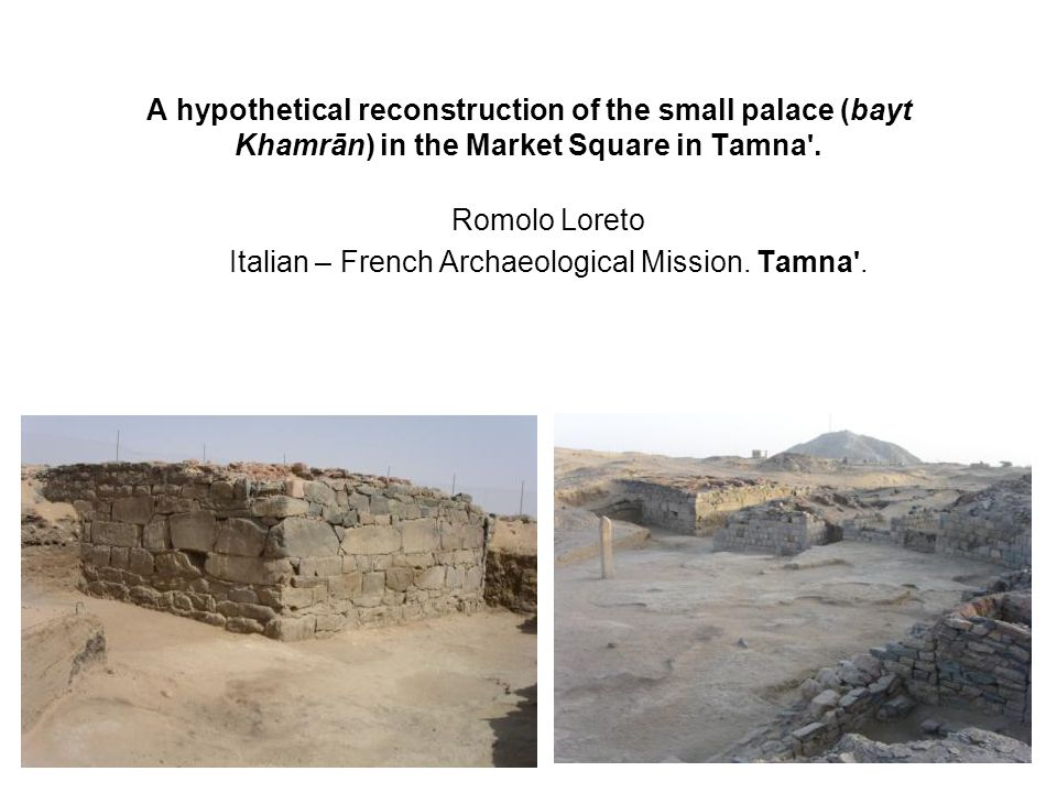 Romolo Loreto Italian – French Archaeological Mission. Tamna .