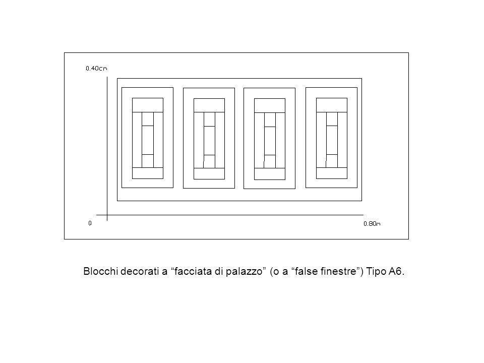 Blocchi decorati a facciata di palazzo (o a false finestre ) Tipo A6.