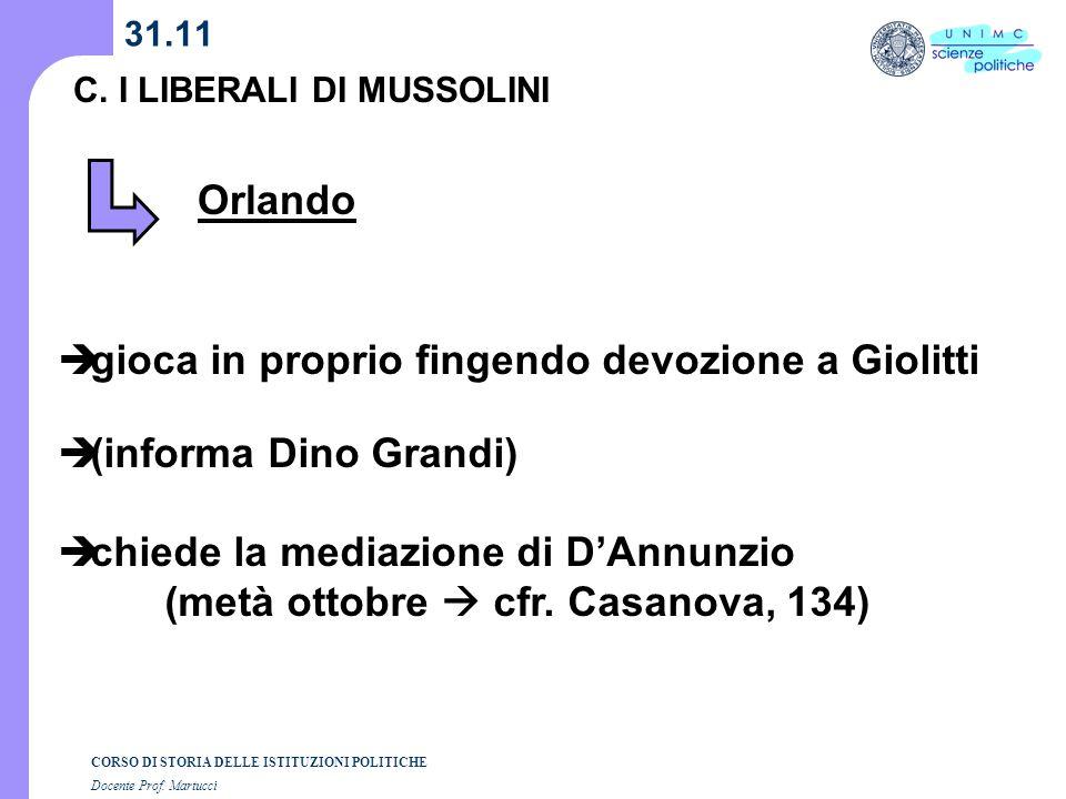 gioca in proprio fingendo devozione a Giolitti (informa Dino Grandi)