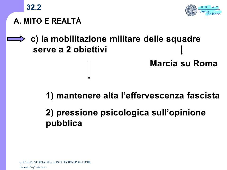 c) la mobilitazione militare delle squadre serve a 2 obiettivi