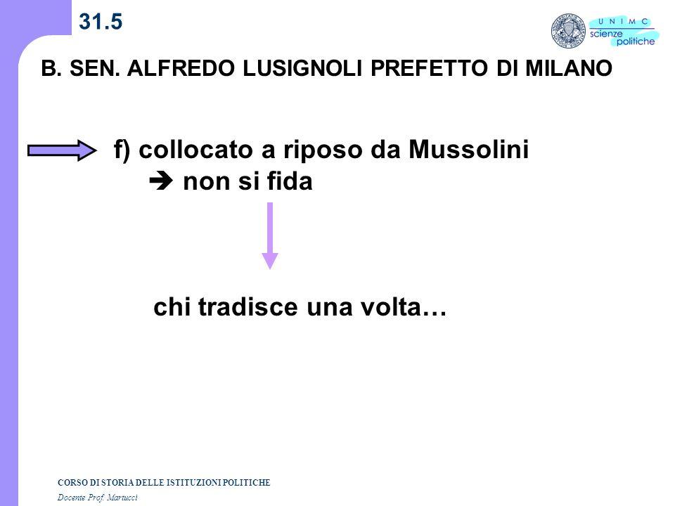 f) collocato a riposo da Mussolini  non si fida