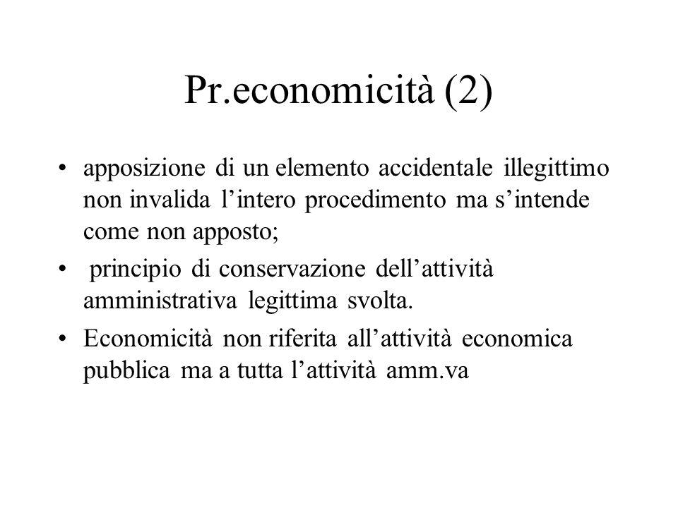 Pr.economicità (2)apposizione di un elemento accidentale illegittimo non invalida l'intero procedimento ma s'intende come non apposto;