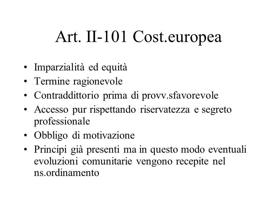 Art. II-101 Cost.europea Imparzialità ed equità Termine ragionevole