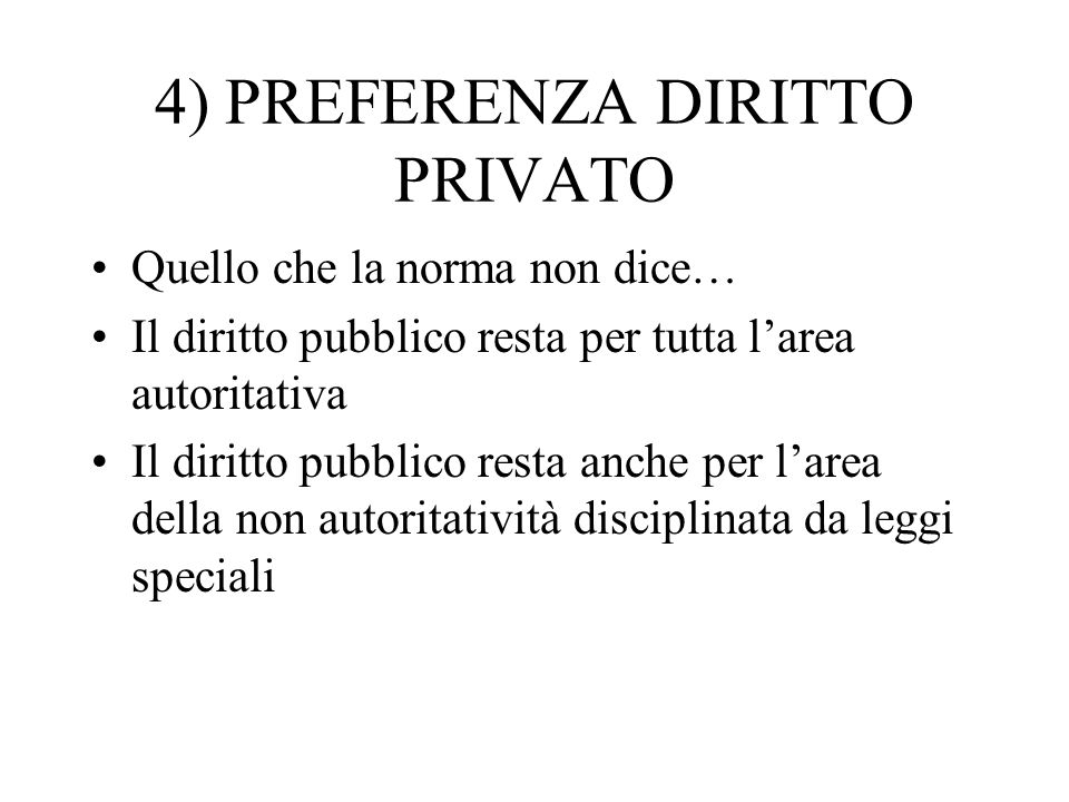 4) PREFERENZA DIRITTO PRIVATO