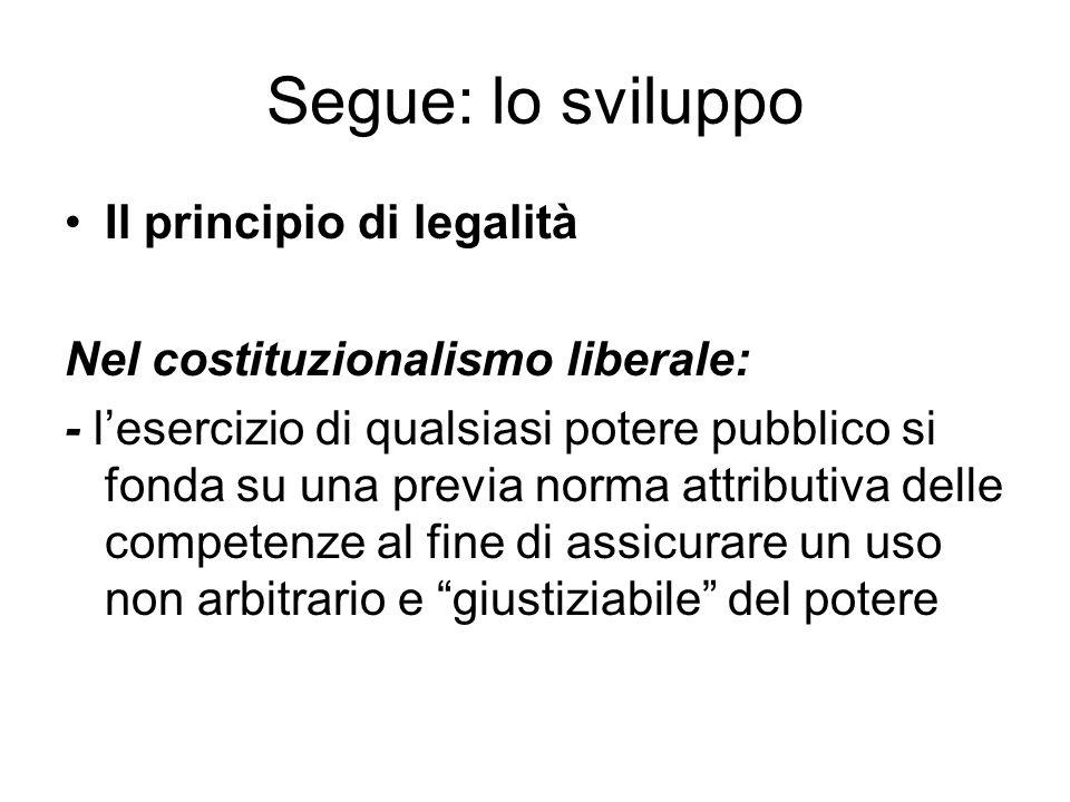 Segue: lo sviluppo Il principio di legalità