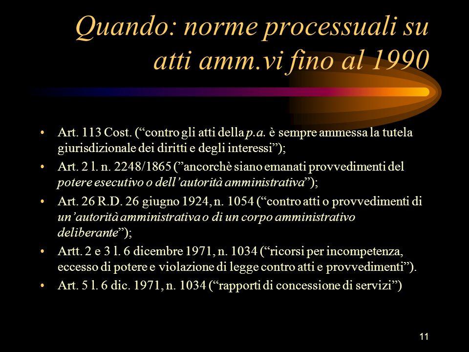 Quando: norme processuali su atti amm.vi fino al 1990
