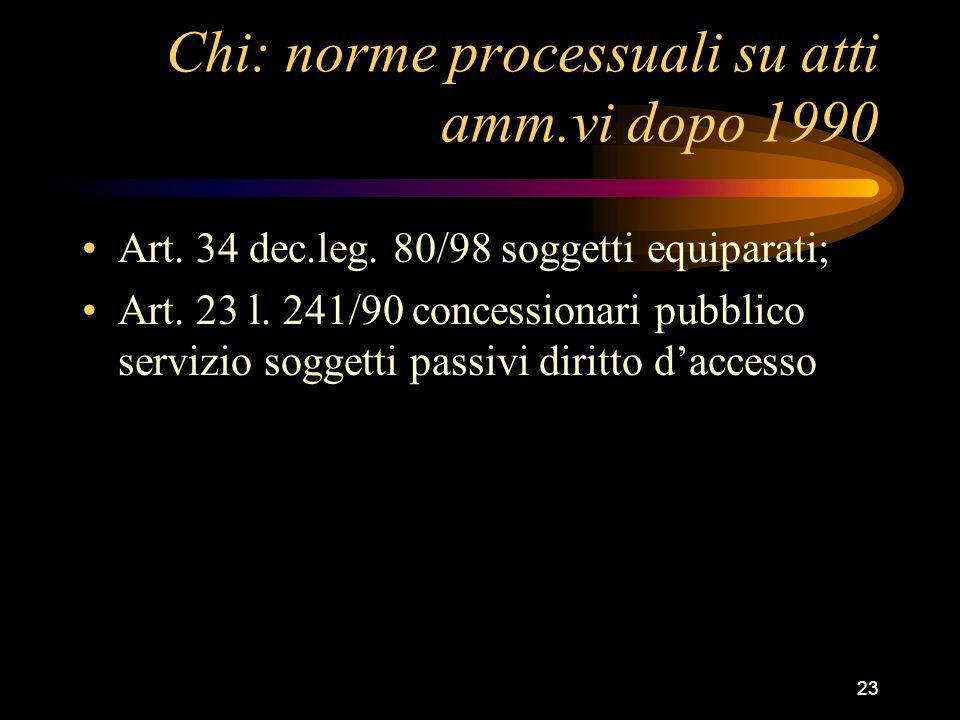 Chi: norme processuali su atti amm.vi dopo 1990