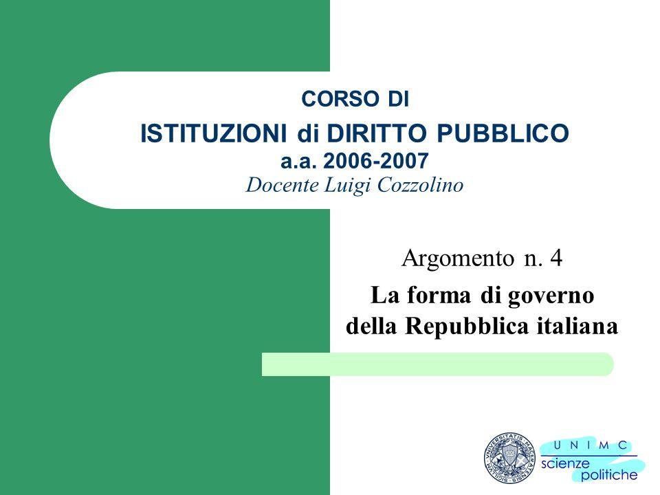 Argomento n. 4 La forma di governo della Repubblica italiana