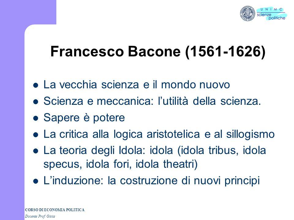 Francesco Bacone (1561-1626) La vecchia scienza e il mondo nuovo