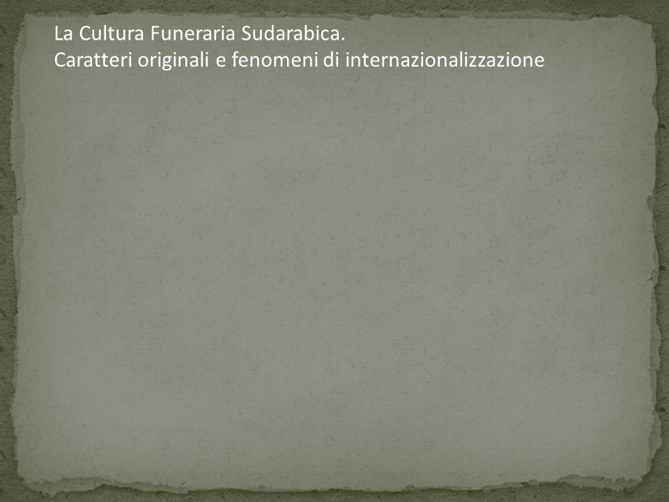 La Cultura Funeraria Sudarabica.