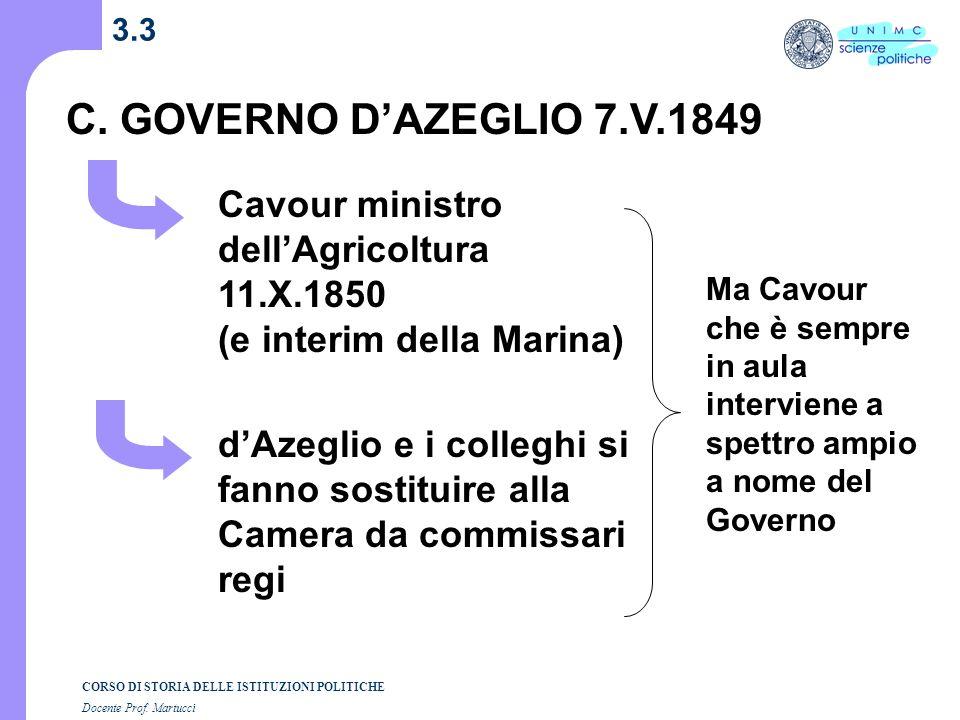 3.3 C. GOVERNO D'AZEGLIO 7.V.1849. Cavour ministro dell'Agricoltura 11.X.1850 (e interim della Marina)