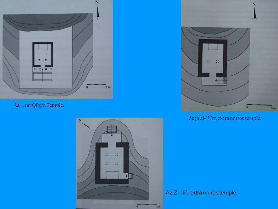 Q…rat Qibÿa Temple. ðu¡n al-'Urr, extra muros temple. Az-Z…lif, extra muros temple.