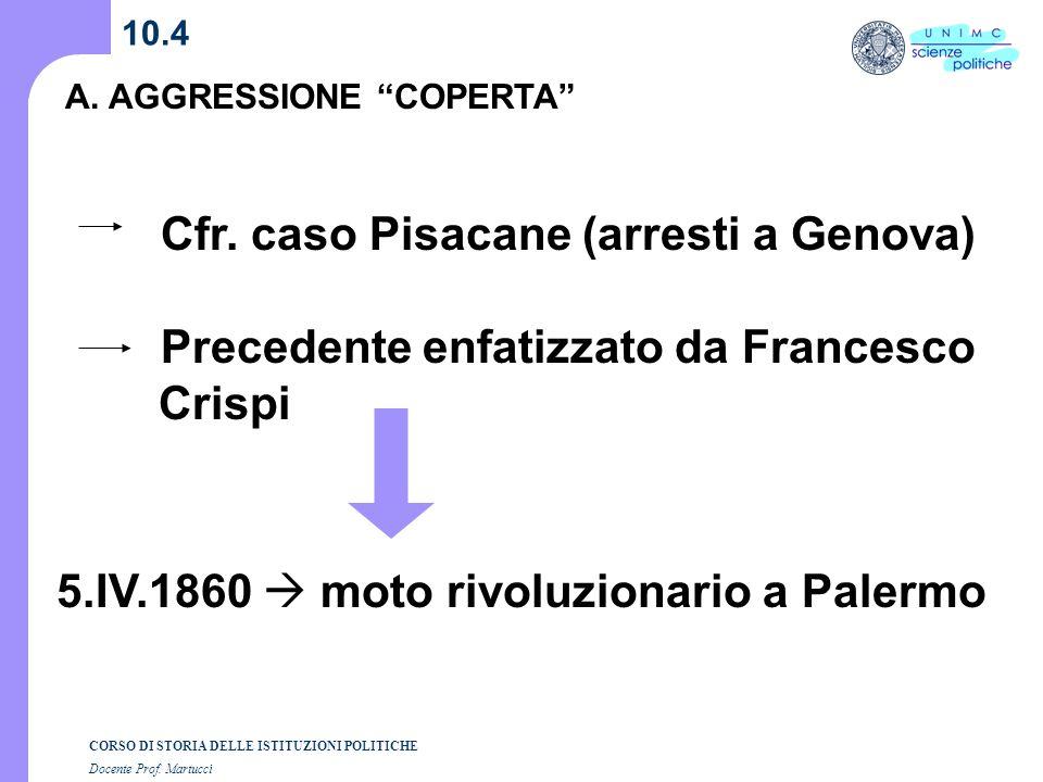 Cfr. caso Pisacane (arresti a Genova)