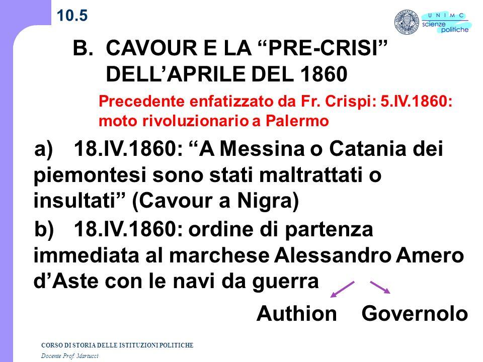 B. CAVOUR E LA PRE-CRISI DELL'APRILE DEL 1860