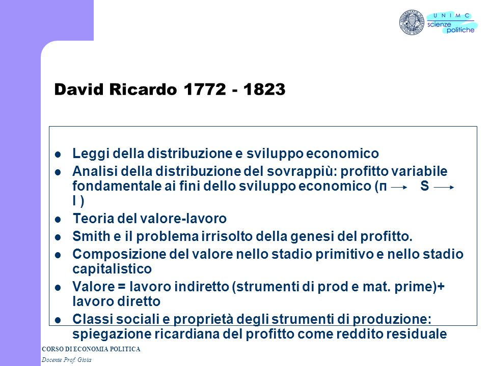 David Ricardo 1772 - 1823 Leggi della distribuzione e sviluppo economico.