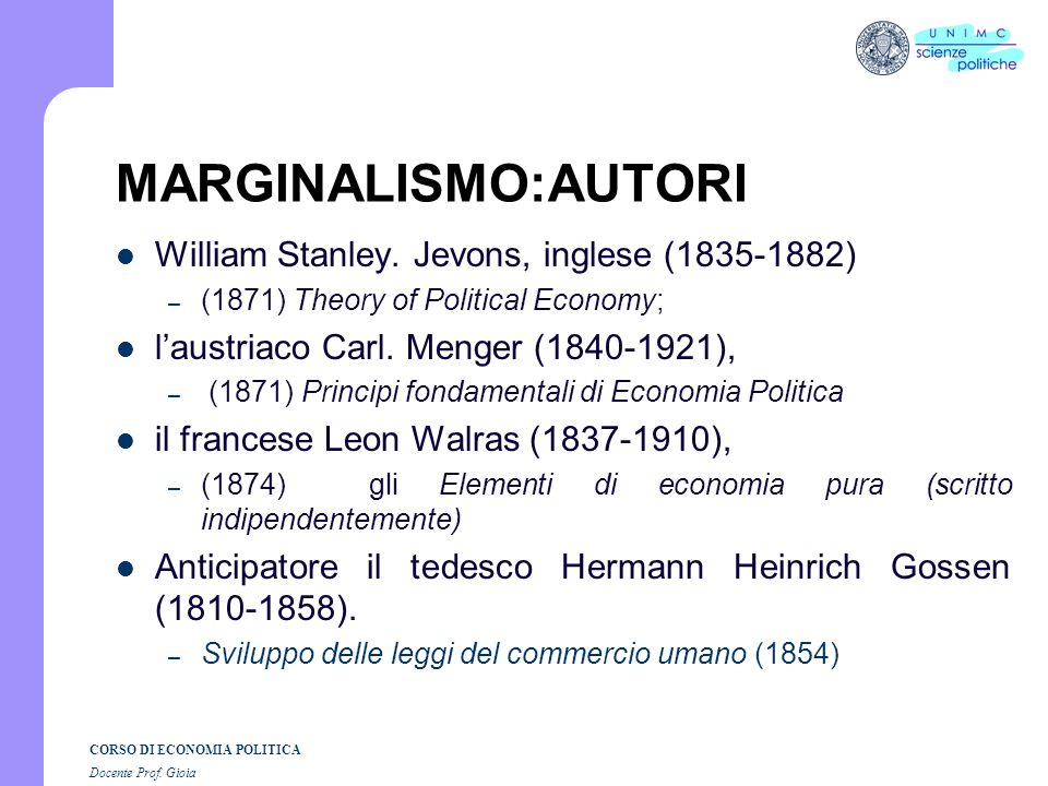 MARGINALISMO:AUTORI William Stanley. Jevons, inglese (1835-1882)