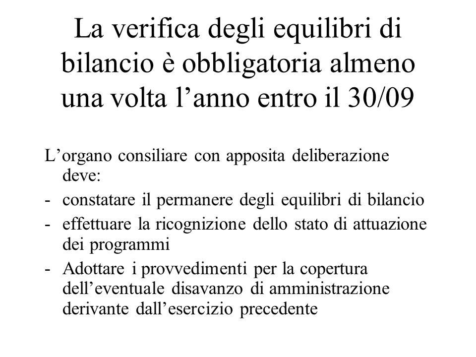 La verifica degli equilibri di bilancio è obbligatoria almeno una volta l'anno entro il 30/09