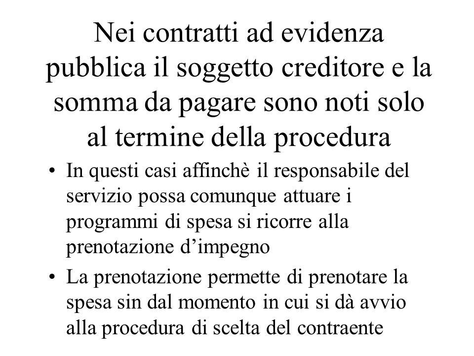 Nei contratti ad evidenza pubblica il soggetto creditore e la somma da pagare sono noti solo al termine della procedura