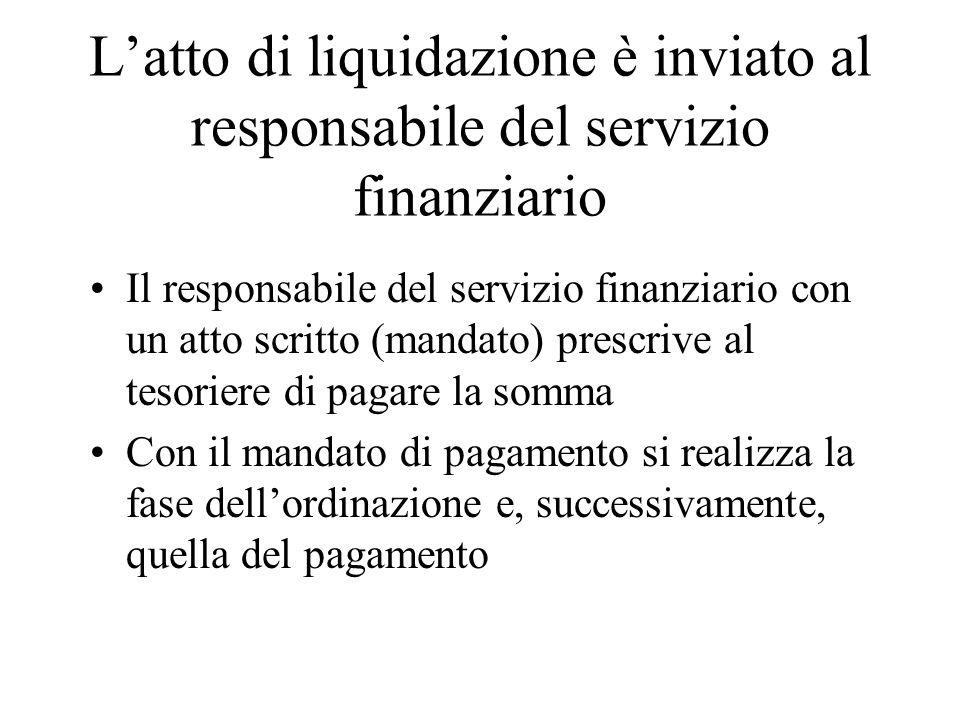 L'atto di liquidazione è inviato al responsabile del servizio finanziario