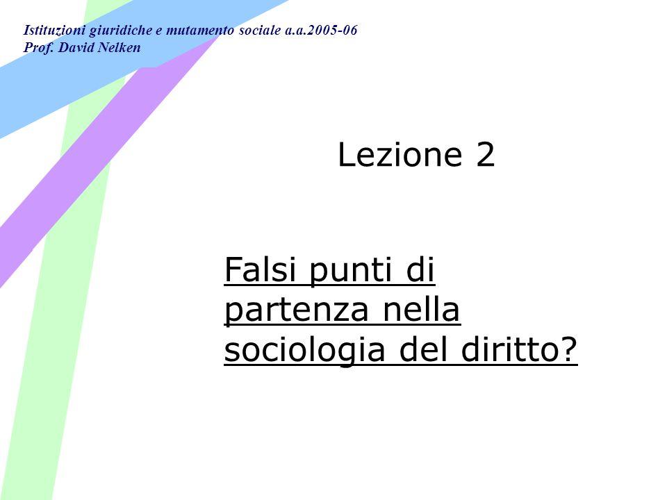 Lezione 2 Falsi punti di partenza nella sociologia del diritto