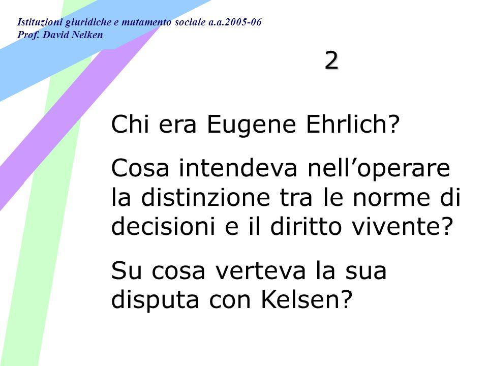 2 Chi era Eugene Ehrlich Cosa intendeva nell'operare la distinzione tra le norme di decisioni e il diritto vivente