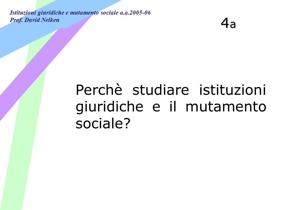 4a Perchè studiare istituzioni giuridiche e il mutamento sociale