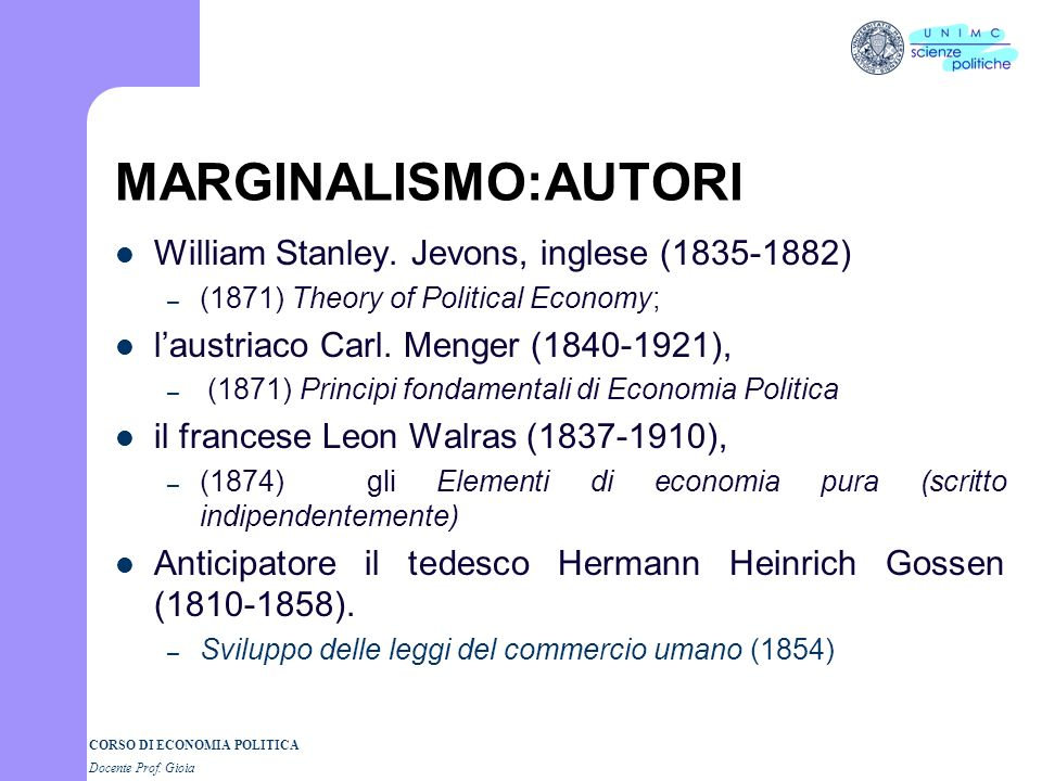 MARGINALISMO:AUTORI William Stanley. Jevons, inglese ( )