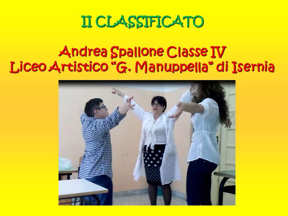 II CLASSIFICATO Andrea Spallone Classe IV Liceo Artistico G