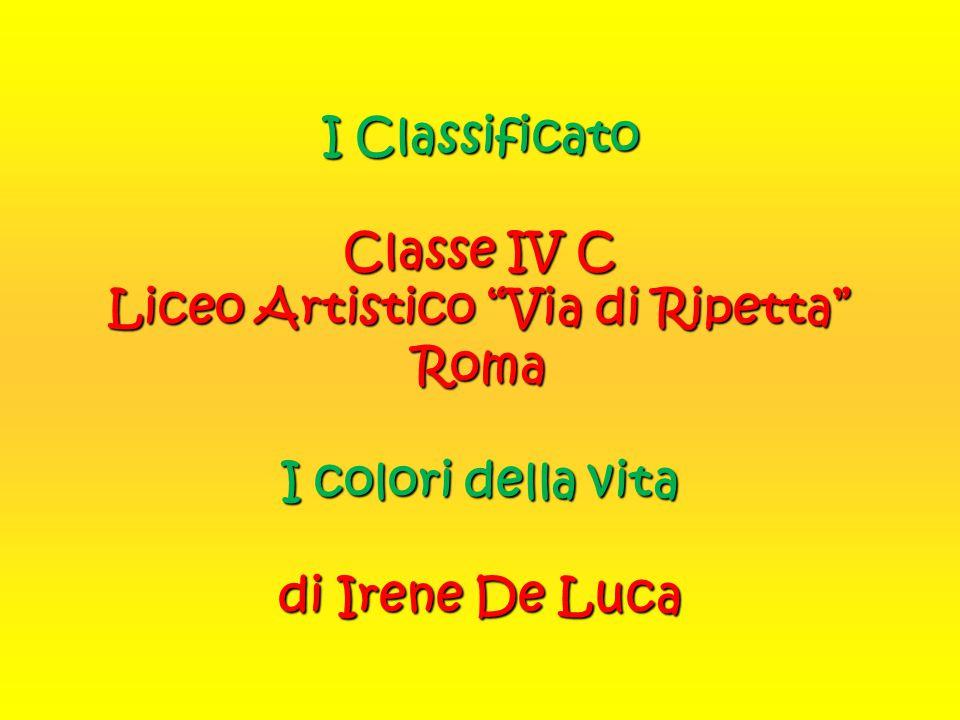 I Classificato Classe IV C Liceo Artistico Via di Ripetta Roma I colori della vita di Irene De Luca