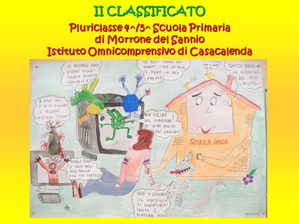 II CLASSIFICATO Pluriclasse 4^/5^ Scuola Primaria di Morrone del Sannio Istituto Omnicomprensivo di Casacalenda.