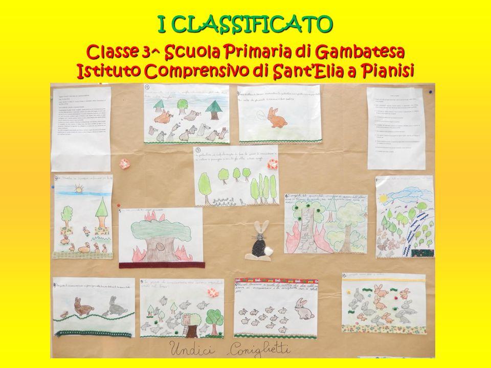I CLASSIFICATO Classe 3^ Scuola Primaria di Gambatesa Istituto Comprensivo di Sant'Elia a Pianisi