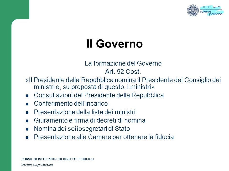 Il Governo COME IL GOVERNO SI FORMA La formazione del Governo