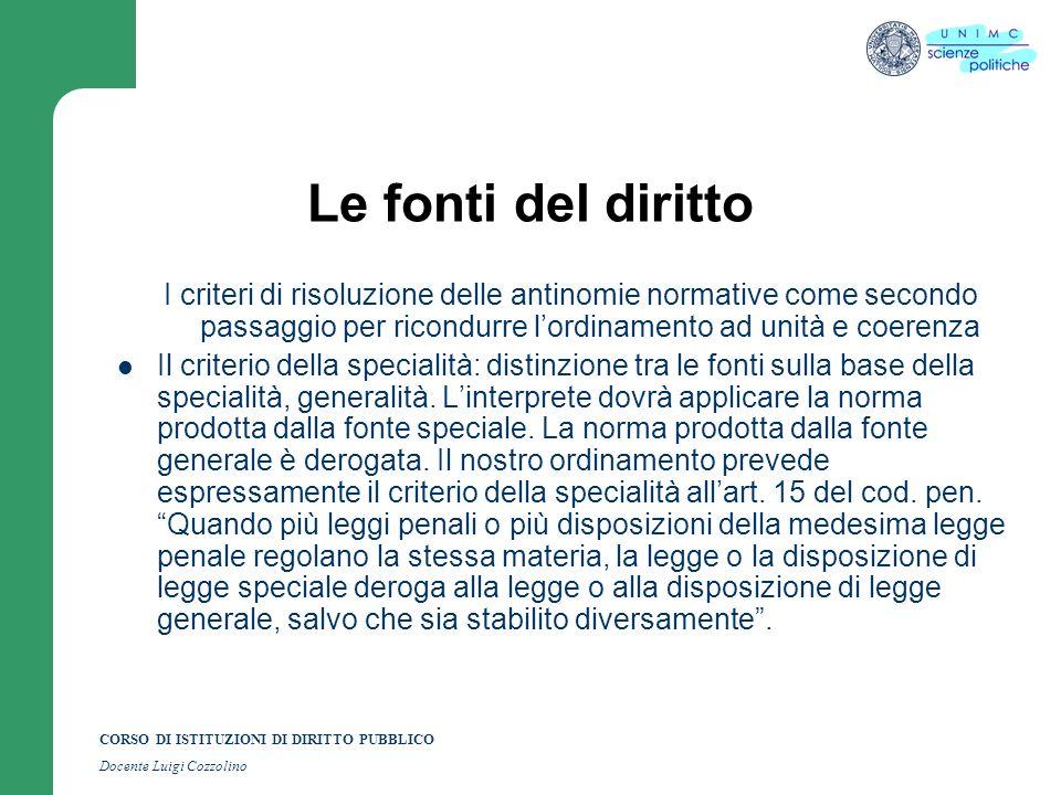 Le fonti del diritto I criteri di risoluzione delle antinomie normative come secondo passaggio per ricondurre l'ordinamento ad unità e coerenza.